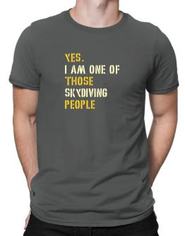Yes I Am One Of Those Skydiving People Men T-Shirt