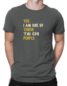 Yes I Am One Of Those Tai Chi People Men T-Shirt