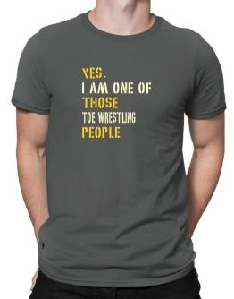 Yes I Am One Of Those Toe Wrestling People Men T-Shirt