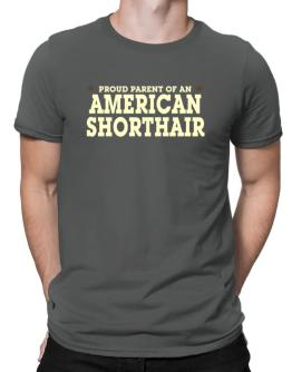 PROUD PARENT OF A American Shorthair Men T-Shirt
