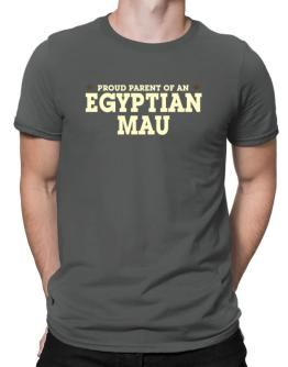 PROUD PARENT OF A Egyptian Mau Men T-Shirt