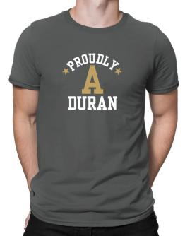 Proudly Duran Men T-Shirt