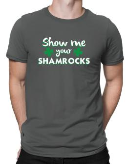 Show me your shamrocks Men T-Shirt