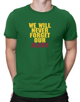 We Will Never Forget Our Alroy Men T-Shirt