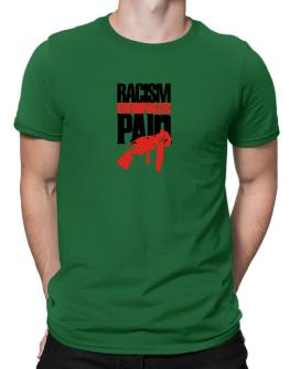 Racism Brings Pain Men T-Shirt