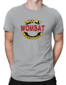 Only My Wombat Understands Me Men T-Shirt