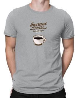 Instant Library Assistant, just add coffee Men T-Shirt