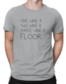 One Wine and two Wine and Wine and floor Men T-Shirt
