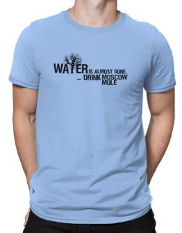 Water Is Almost Gone .. Drink Moscow Mule Men T-Shirt