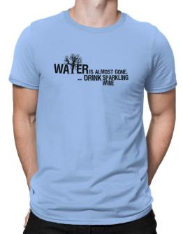 Water Is Almost Gone .. Drink Sparkling Wine Men T-Shirt