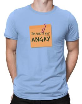 This Shirt Is Not Angry Men T-Shirt