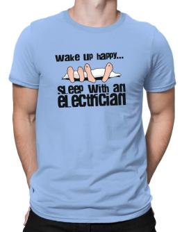 wake up happy .. sleep with a Electrician Men T-Shirt