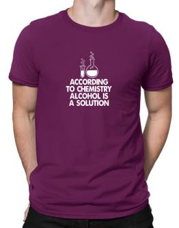 According to chemistry, alcohol is a solution Men T-Shirt