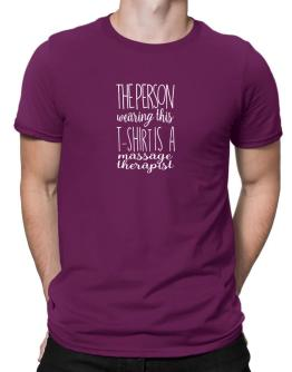 Playeras de The person wearing this t-shirt is a Massage Therapist 2