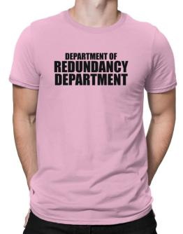 Department Of Redundancy Department Men T-Shirt