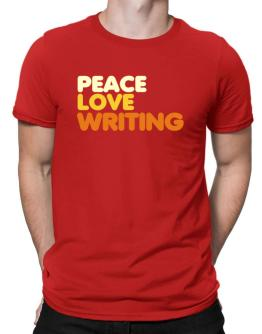 Peace Love Writing Men T-Shirt