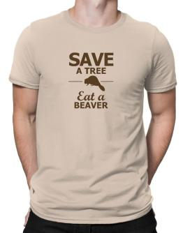 Save a tree Eat a Beaver Men T-Shirt