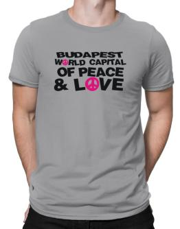 Budapest World Capital Of Peace And Love Men T-Shirt