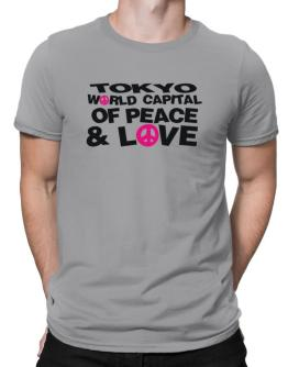 Tokyo World Capital Of Peace And Love Men T-Shirt