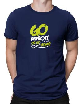 Go Adroit Or Go Home Men T-Shirt