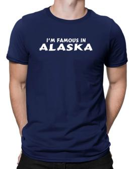 I Am Famous Alaska Men T-Shirt