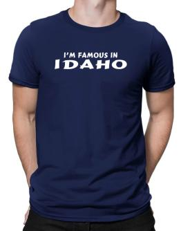 I Am Famous Idaho Men T-Shirt
