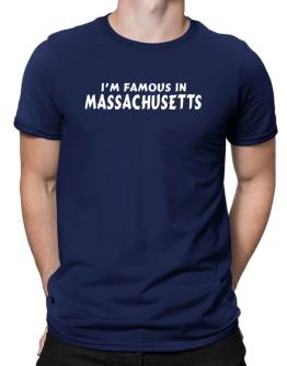 I Am Famous Massachusetts Men T-Shirt