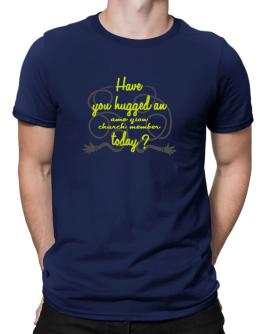Have You Hugged An Ame Zion Church Member Today? Men T-Shirt