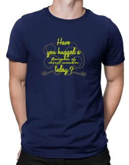Have You Hugged A Disciples Of Chirst Member Today? Men T-Shirt