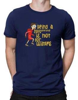 Being An Accounting Clerk Is Not For Wimps Men T-Shirt