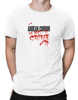 Being A ... Andean Condor Is Not A Crime Men T-Shirt