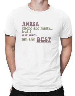 Ambra There Are Many... But I (obviously!) Am The Best Men T-Shirt