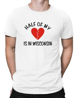 Half Of My Wisconsin Men T-Shirt