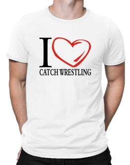 I Love Catch Wrestling Men T-Shirt