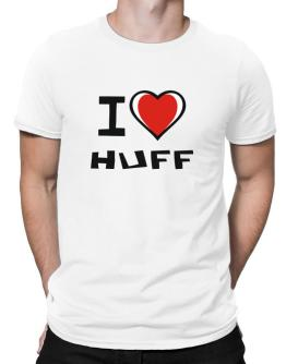 I Love Huff Men T-Shirt