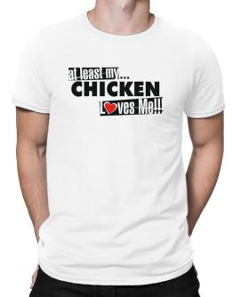 At Least My Chicken Loves Me ! Men T-Shirt