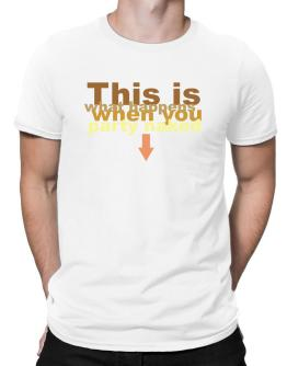 This is what happens when you party naked Men T-Shirt