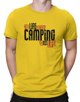 Life Without Camping Is Not Life Men T-Shirt