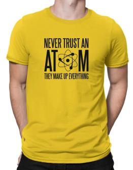 Never trust atoms Men T-Shirt