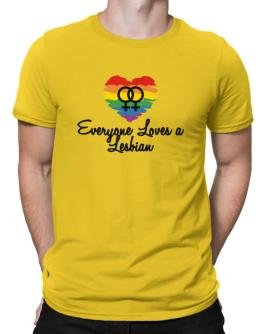 Everyone Loves a Lesbian Men T-Shirt