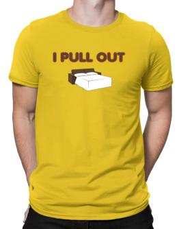 I pull out Men T-Shirt