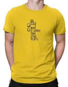 Water is almost gone drink Grappa 2 Men T-Shirt