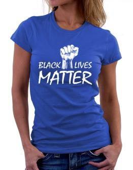 Black lives matter Women T-Shirt