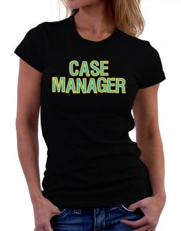 Case Manager Women T-Shirt