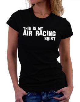 This Is My Air Racing Shirt Women T-Shirt