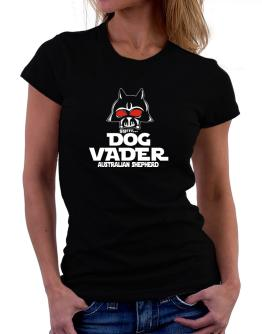 Dog Vader : Australian Shepherd Women T-Shirt