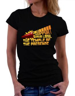 Support Your Local The Temple Of The Presence Women T-Shirt