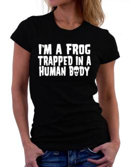 I Am Frog Trapped In A Human Body Women T-Shirt