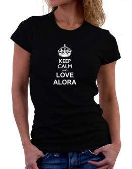 Keep calm and love Alora Women T-Shirt