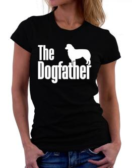 The dogfather Australian Shepherd Women T-Shirt